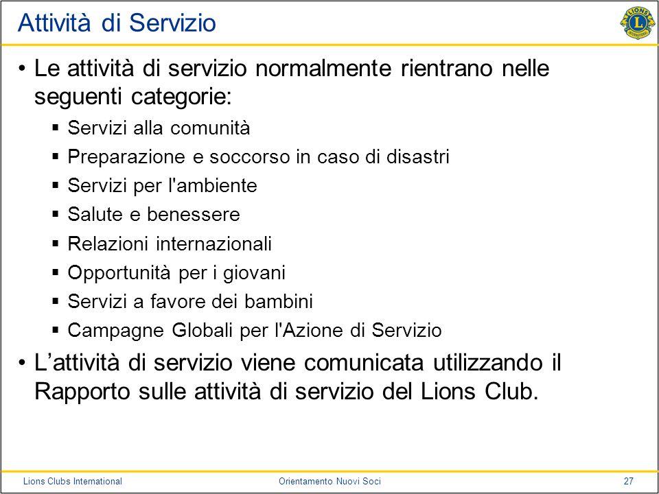 Attività di Servizio Le attività di servizio normalmente rientrano nelle seguenti categorie: Servizi alla comunità.