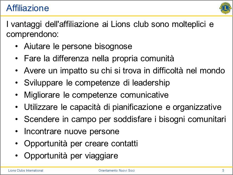 Affiliazione I vantaggi dell affiliazione ai Lions club sono molteplici e comprendono: Aiutare le persone bisognose.