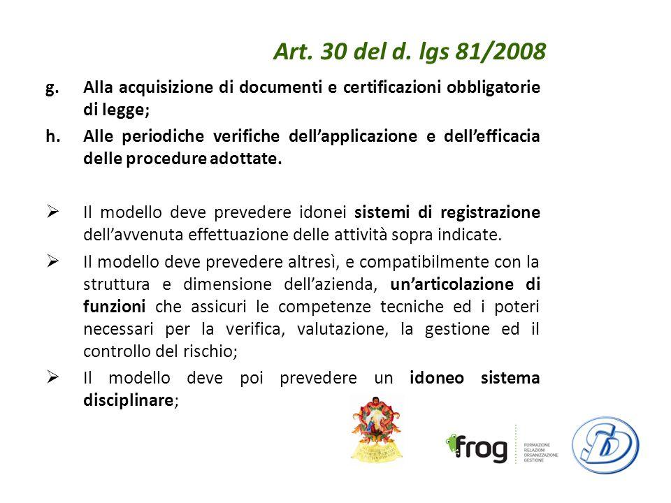 Art. 30 del d. lgs 81/2008 Alla acquisizione di documenti e certificazioni obbligatorie di legge;