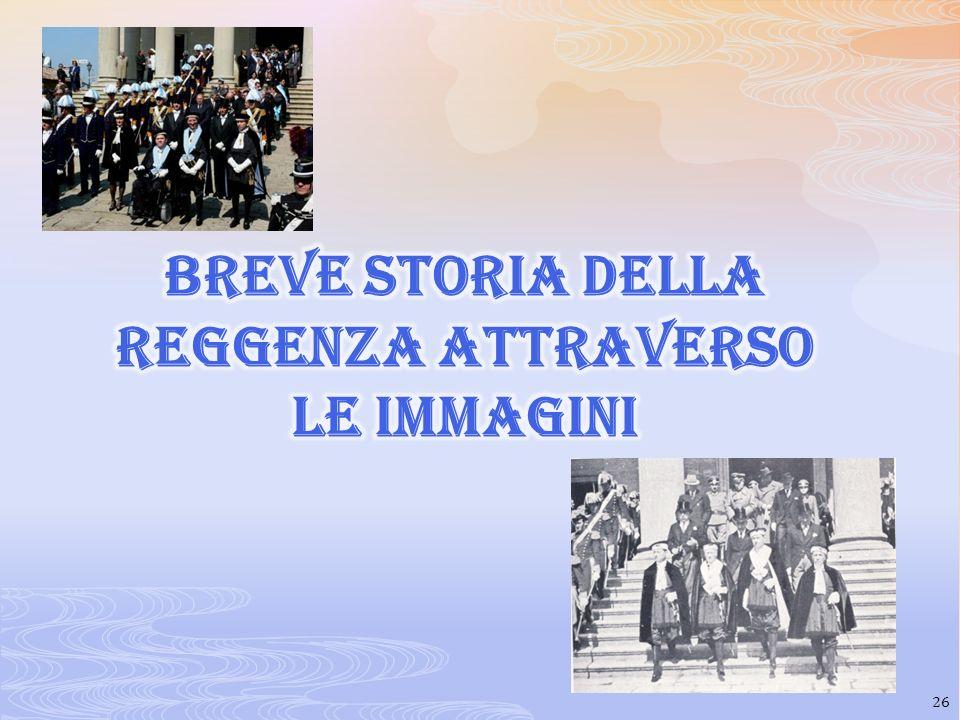 BREVE STORIA DELLA REGGENZA ATTRAVERSO LE IMMAGINI