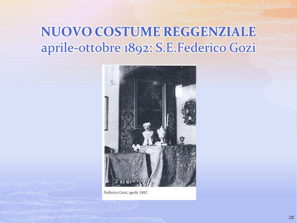 NUOVO COSTUME REGGENZIALE aprile-ottobre 1892: S.E.Federico Gozi