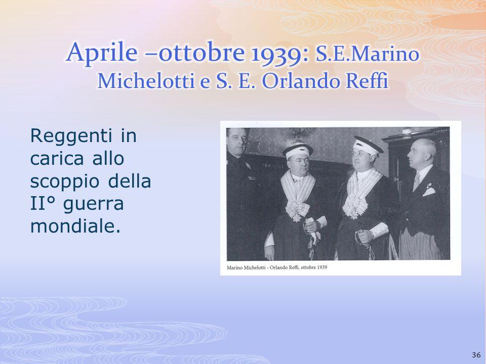 Aprile –ottobre 1939: S.E.Marino Michelotti e S. E. Orlando Reffi