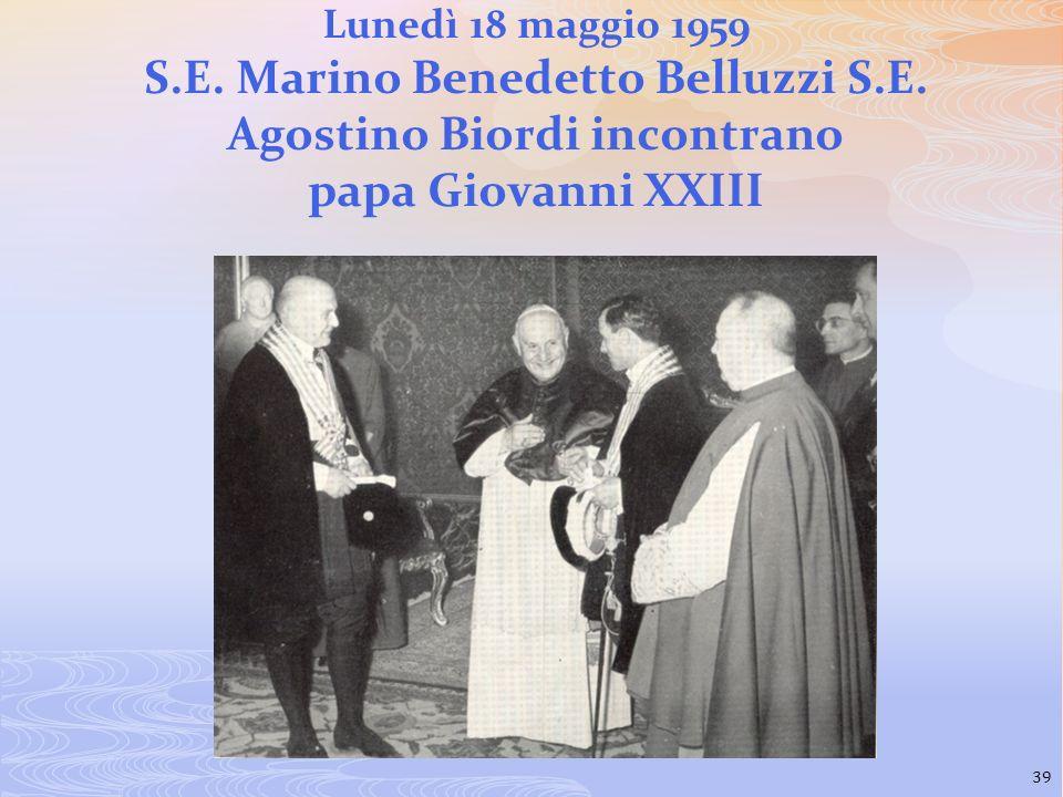 Lunedì 18 maggio 1959 S. E. Marino Benedetto Belluzzi S. E