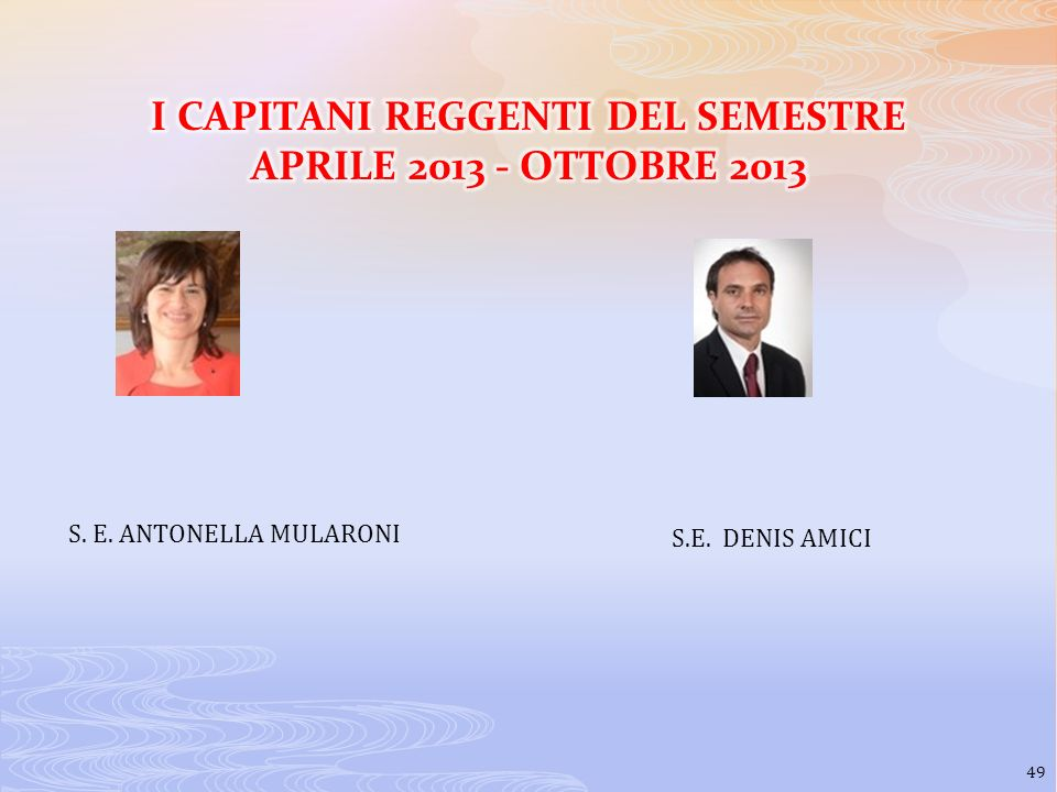 I CAPITANI REGGENTI DEL SEMESTRE APRILE 2013 - OTTOBRE 2013