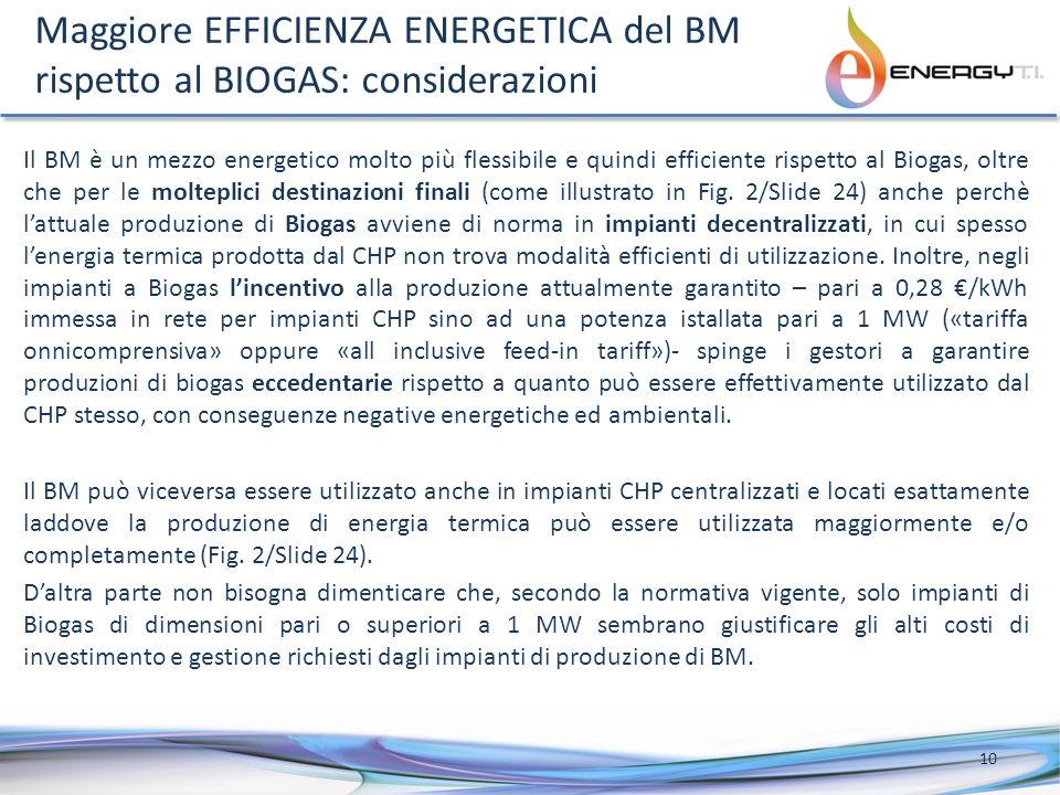Maggiore EFFICIENZA ENERGETICA del BM rispetto al BIOGAS: considerazioni