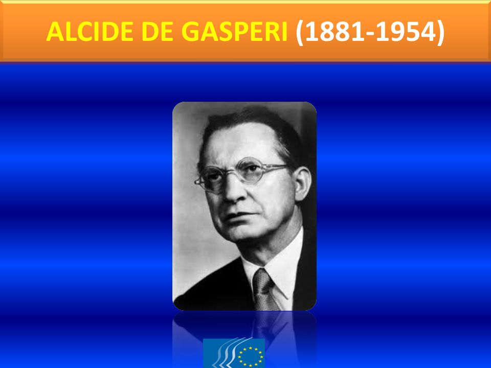 ALCIDE DE GASPERI (1881-1954)