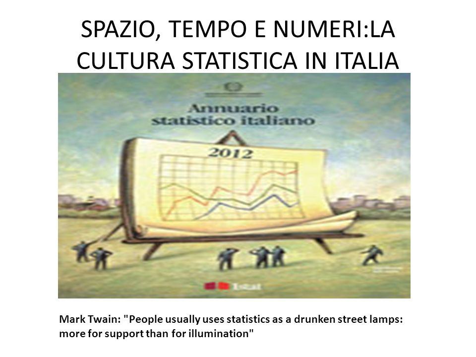SPAZIO, TEMPO E NUMERI:LA CULTURA STATISTICA IN ITALIA