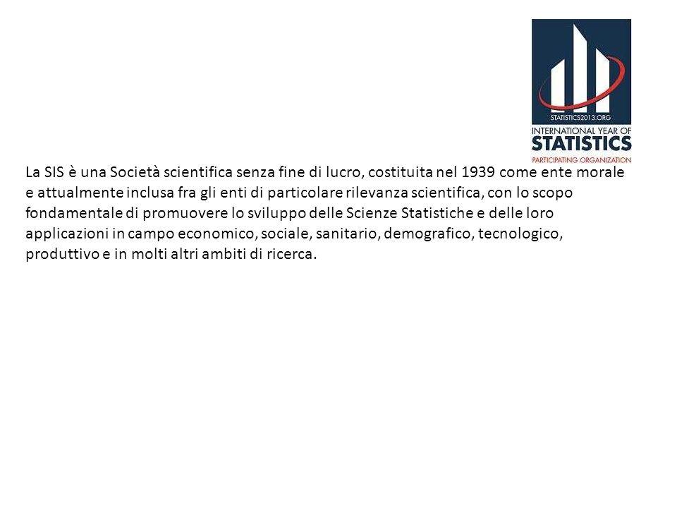 La SIS è una Società scientifica senza fine di lucro, costituita nel 1939 come ente morale e attualmente inclusa fra gli enti di particolare rilevanza scientifica, con lo scopo fondamentale di promuovere lo sviluppo delle Scienze Statistiche e delle loro applicazioni in campo economico, sociale, sanitario, demografico, tecnologico, produttivo e in molti altri ambiti di ricerca.