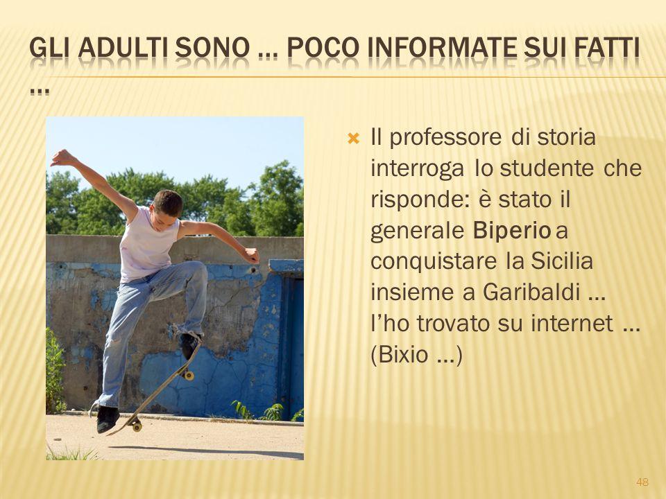 Gli adulti sono … poco informate sui fatti …