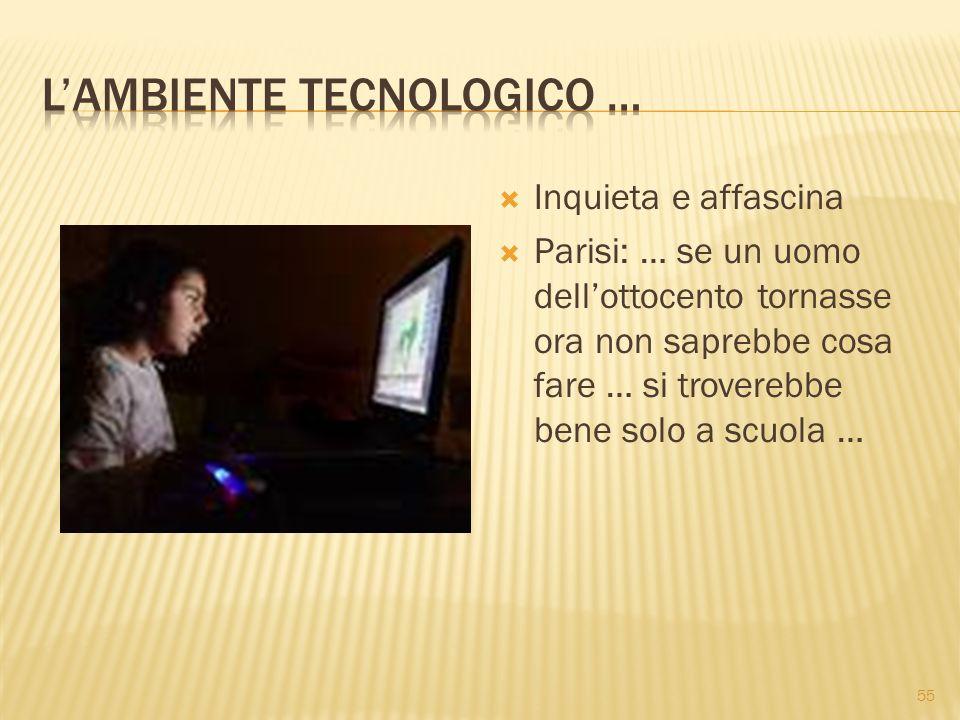 L'ambiente tecnologico …