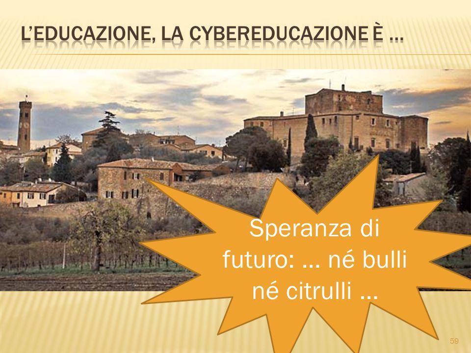 L'educazione, la cybereducazione è …