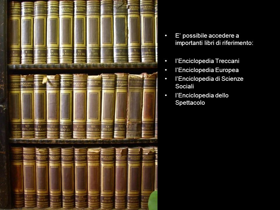 E' possibile accedere a importanti libri di riferimento: