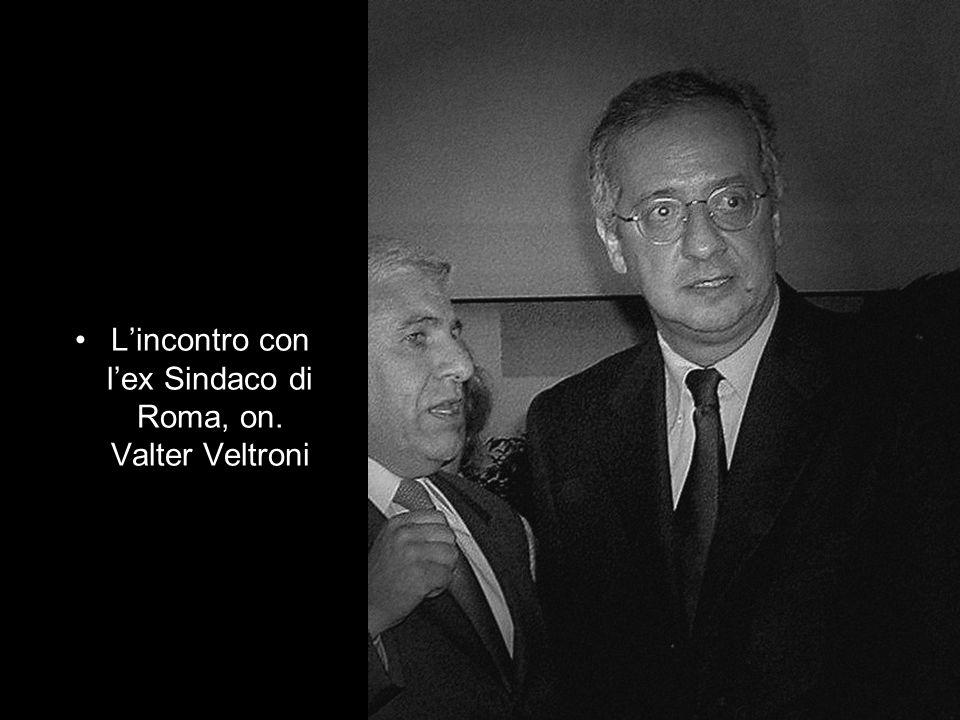 L'incontro con l'ex Sindaco di Roma, on. Valter Veltroni