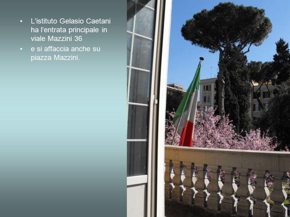 L'istituto Gelasio Caetani ha l'entrata principale in viale Mazzini 36
