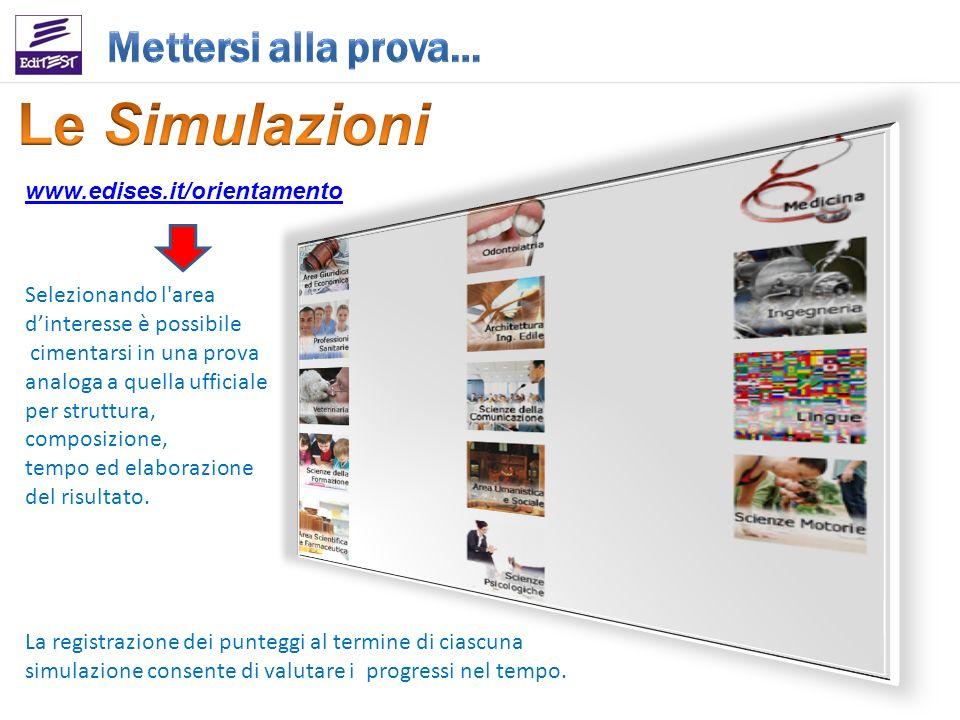Le Simulazioni Mettersi alla prova… www.edises.it/orientamento