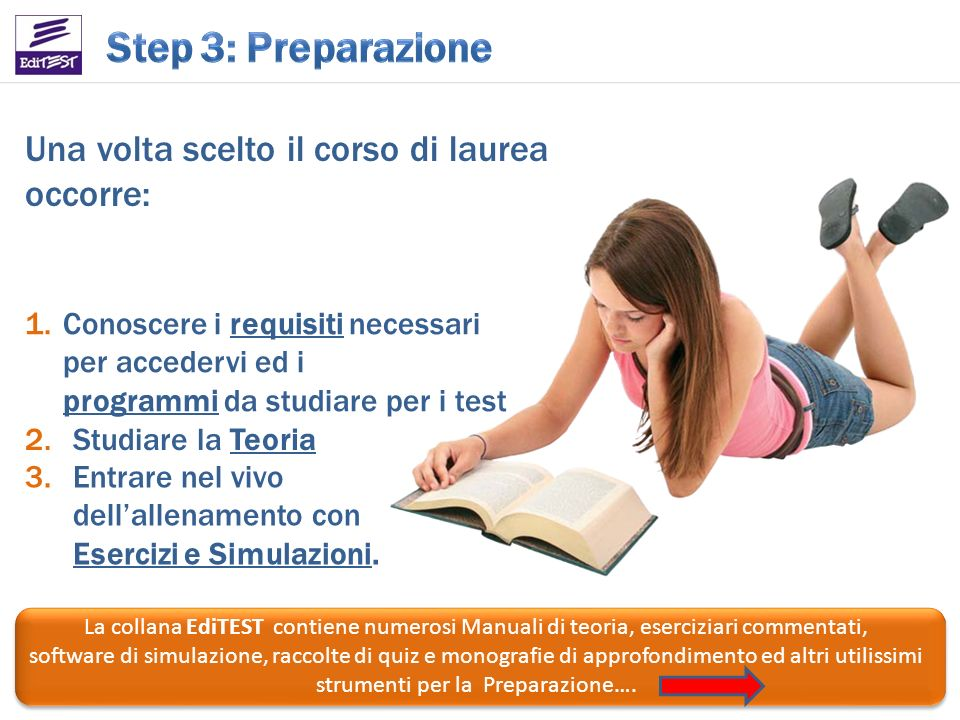 Step 3: Preparazione Una volta scelto il corso di laurea occorre: