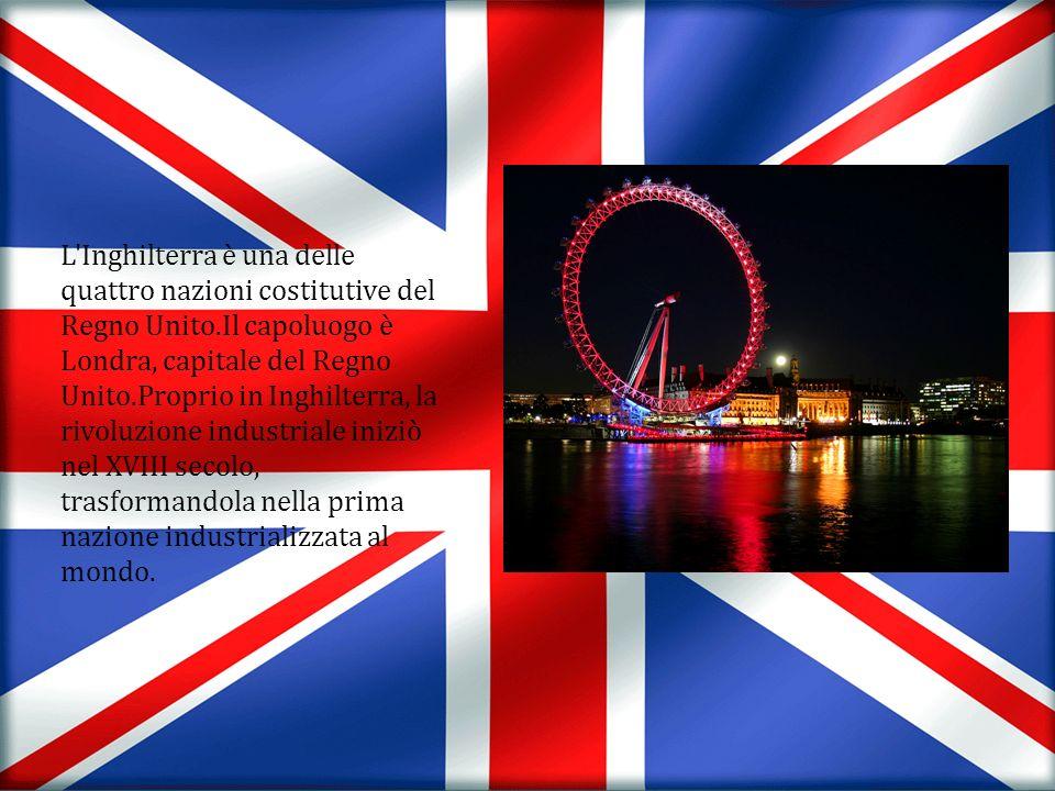 L Inghilterra è una delle quattro nazioni costitutive del Regno Unito