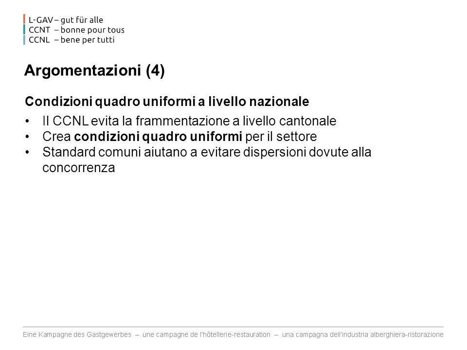 Argomentazioni (4) Condizioni quadro uniformi a livello nazionale