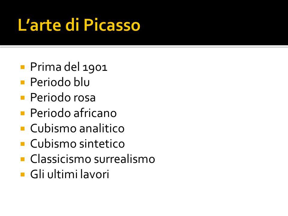 L'arte di Picasso Prima del 1901 Periodo blu Periodo rosa