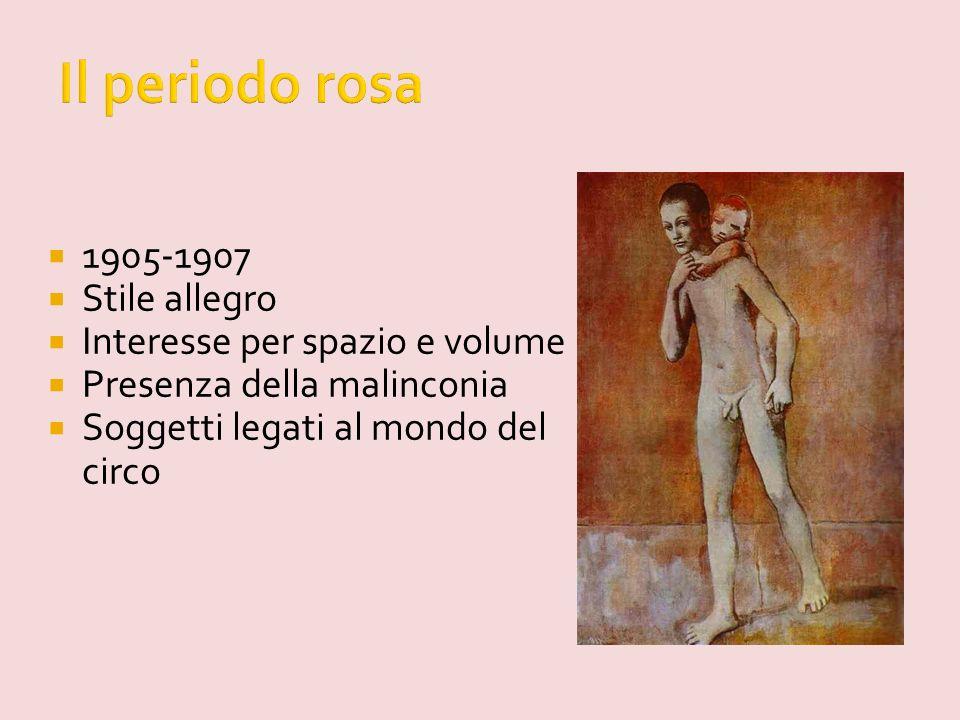 Il periodo rosa 1905-1907 Stile allegro Interesse per spazio e volume