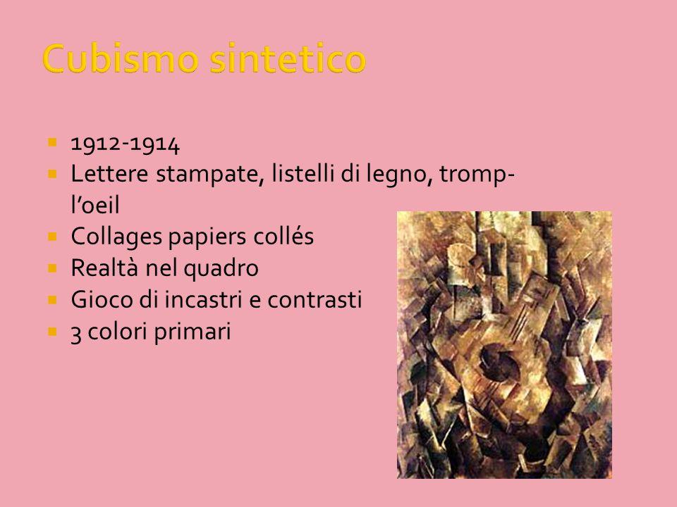 Cubismo sintetico 1912-1914. Lettere stampate, listelli di legno, tromp-l'oeil. Collages papiers collés.