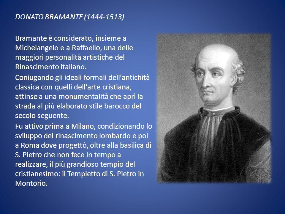 DONATO BRAMANTE (1444-1513)