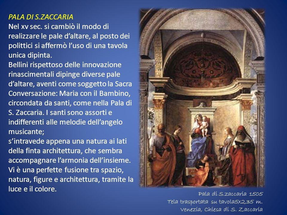 PALA DI S.ZACCARIA Nel xv sec. si cambiò il modo di realizzare le pale d'altare, al posto dei polittici si affermò l'uso di una tavola unica dipinta.