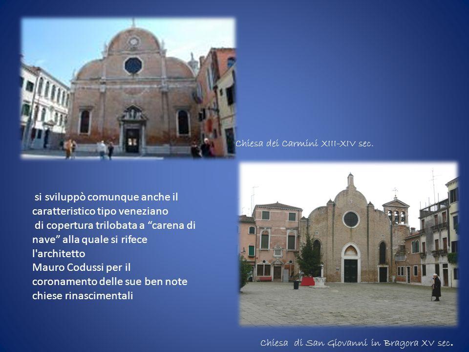 si sviluppò comunque anche il caratteristico tipo veneziano