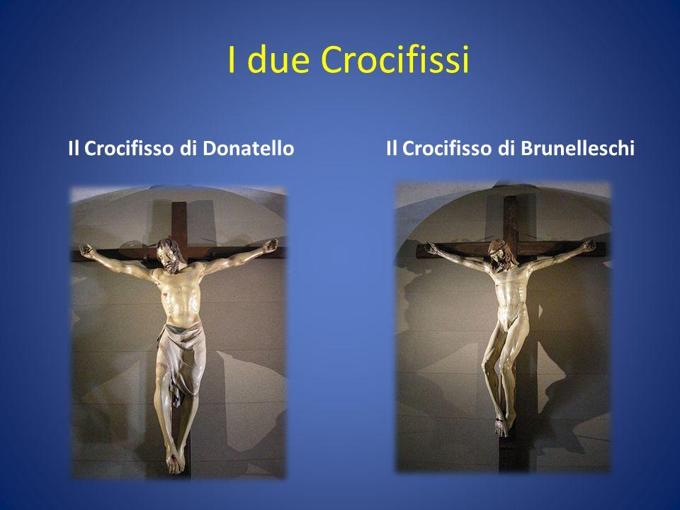 Il Crocifisso di Donatello Il Crocifisso di Brunelleschi