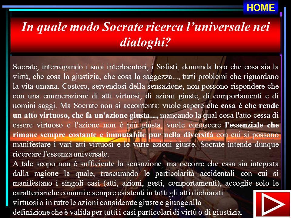 In quale modo Socrate ricerca l'universale nei dialoghi