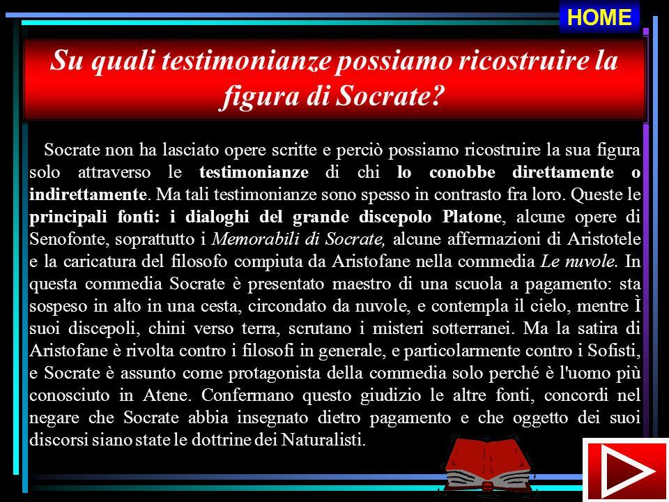 Su quali testimonianze possiamo ricostruire la figura di Socrate