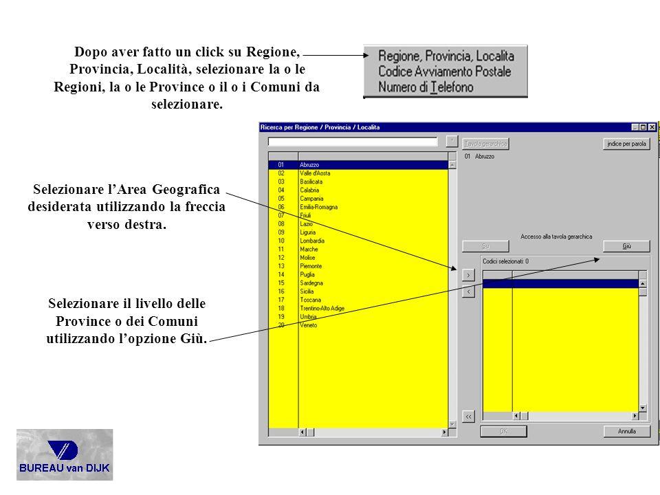 Dopo aver fatto un click su Regione, Provincia, Località, selezionare la o le Regioni, la o le Province o il o i Comuni da selezionare.
