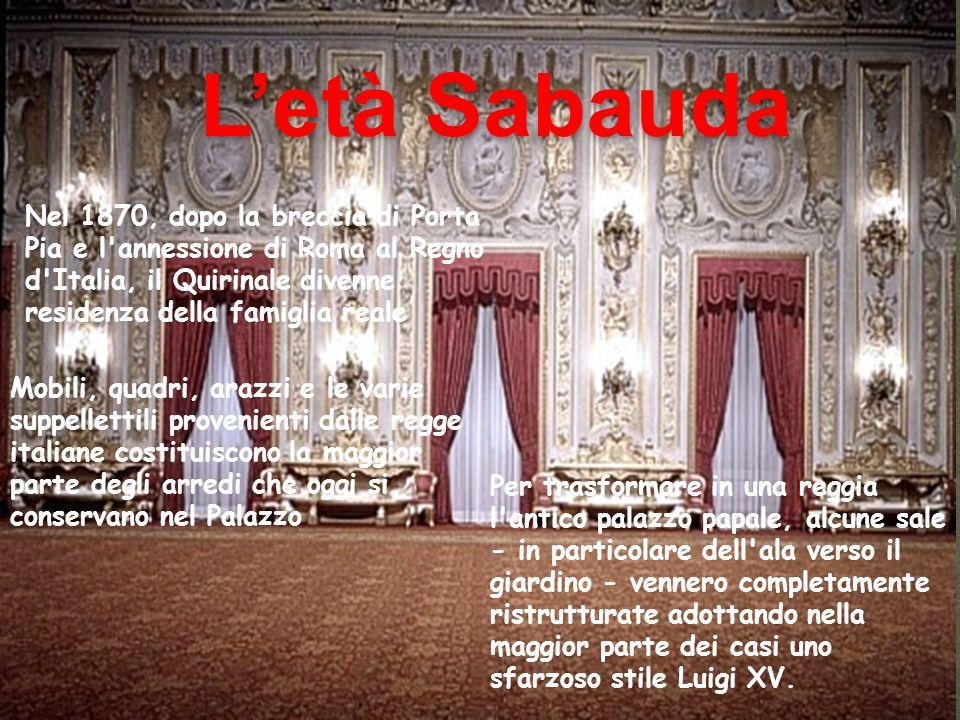 L'età SabaudaNel 1870, dopo la breccia di Porta Pia e l annessione di Roma al Regno d Italia, il Quirinale divenne residenza della famiglia reale.