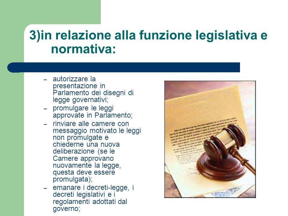 3)in relazione alla funzione legislativa e normativa: