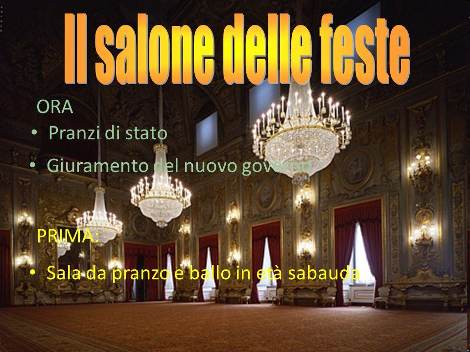 Il salone delle feste ORA Pranzi di stato Giuramento del nuovo governo
