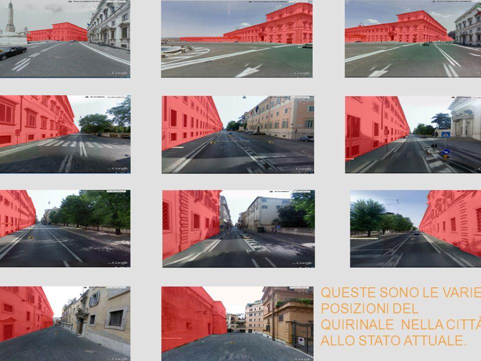 Queste sono le varie posizioni del Quirinale nella città allo stato attuale.