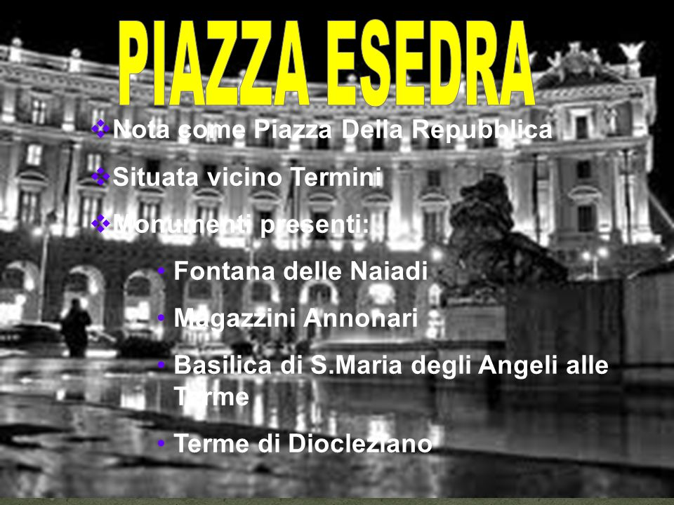 PIAZZA ESEDRA Nota come Piazza Della Repubblica Situata vicino Termini