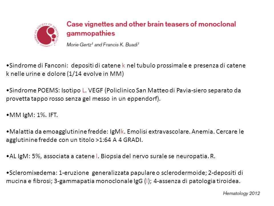 Sindrome di Fanconi: depositi di catene k nel tubulo prossimale e presenza di catene