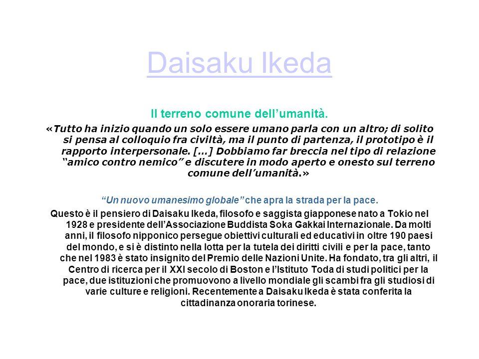 Daisaku Ikeda Il terreno comune dell'umanità.