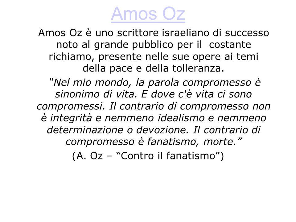 (A. Oz – Contro il fanatismo )