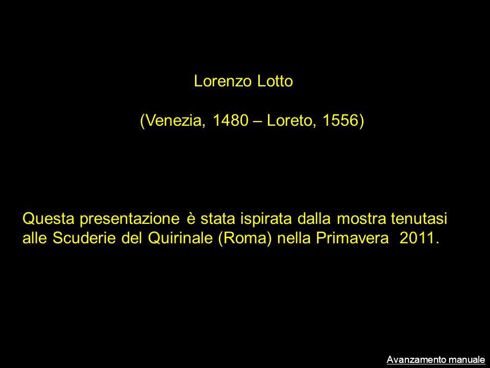 Lorenzo Lotto (Venezia, 1480 – Loreto, 1556)