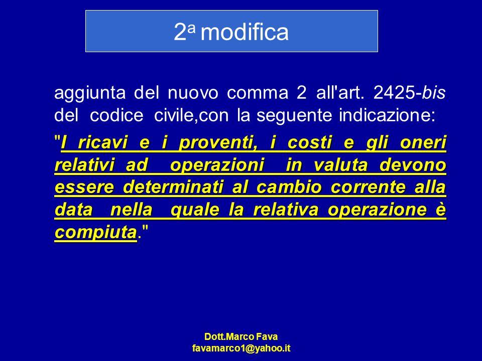 2a modifica aggiunta del nuovo comma 2 all art. 2425-bis del codice civile,con la seguente indicazione: