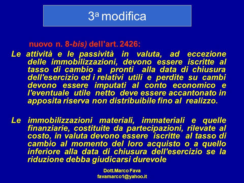 3a modifica nuovo n. 8-bis) dell art. 2426: