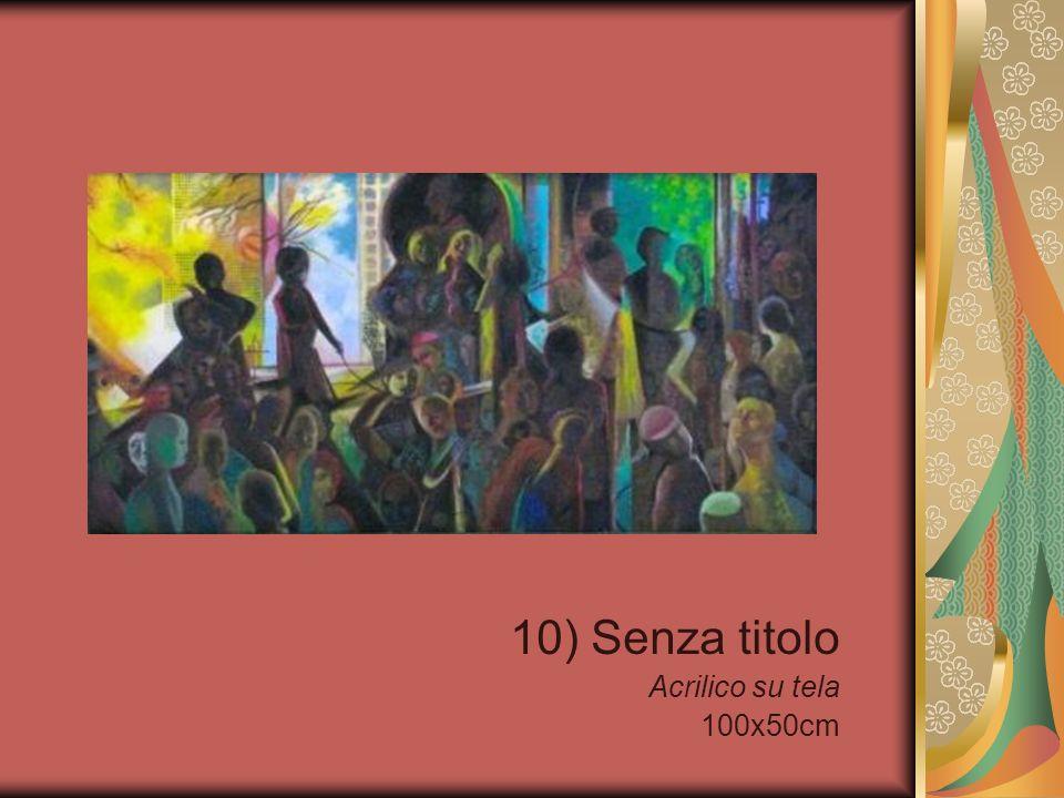 10) Senza titolo Acrilico su tela 100x50cm