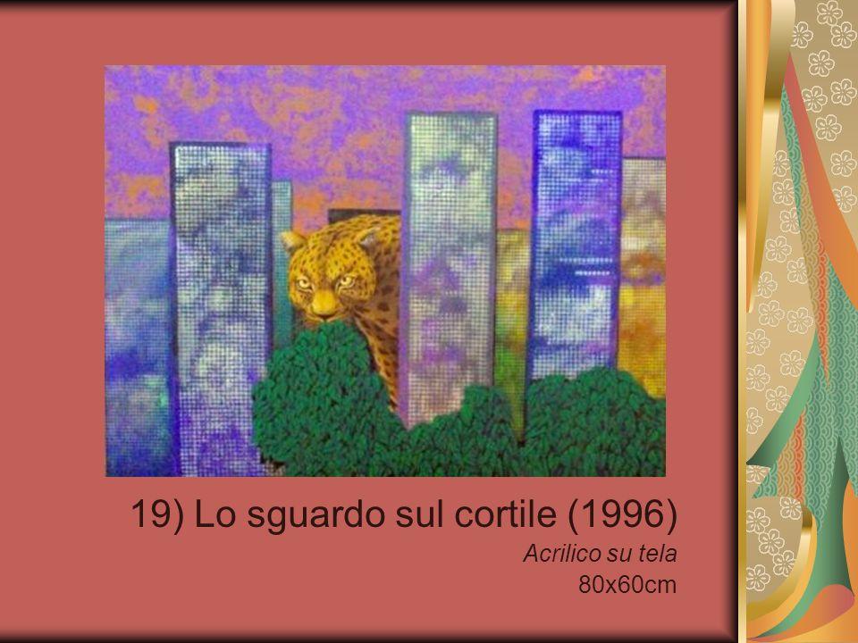 19) Lo sguardo sul cortile (1996) Acrilico su tela 80x60cm