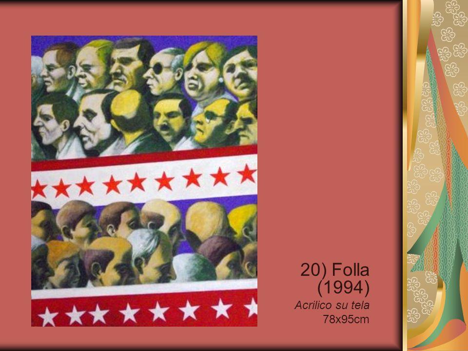 20) Folla (1994) Acrilico su tela 78x95cm