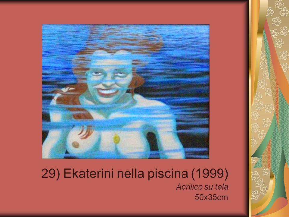 29) Ekaterini nella piscina (1999) Acrilico su tela 50x35cm