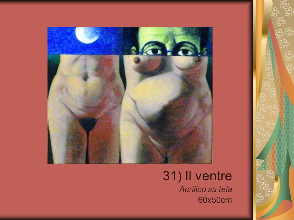 31) Il ventre Acrilico su tela 60x50cm