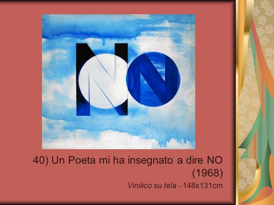 40) Un Poeta mi ha insegnato a dire NO (1968)