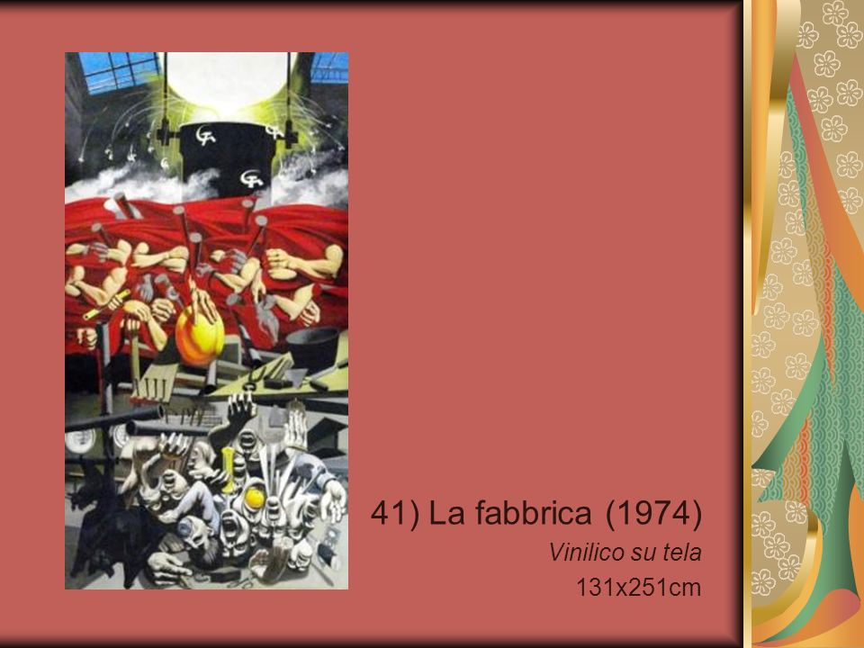 41) La fabbrica (1974) Vinilico su tela 131x251cm